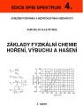 Základy fyzikální chemie hoření, výbuchu a hašení